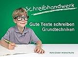 Schreibhandwerk: Gute Texte schreiben. Grundtechniken - Astrid Grabe