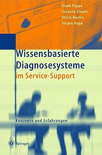 Wissensbasierte Diagnosesysteme im Service-Support: Konzepte und Erfahrungen (German Edition) by Frank Puppe (2000-12-12)