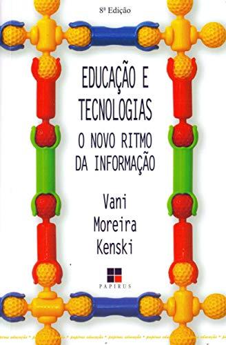 Educação e tecnologias: O novo ritmo da informação