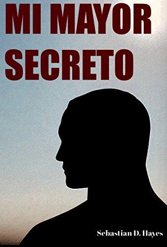 Mi Mayor Secreto (relato erótico gay) (Spanish Edition)