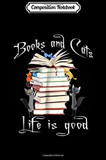 Composition Notebook: Books Cats Life is Good  Journal/Notebook Blank Lined Ruled 6x9 100 Pages