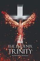 The Phoenix Trinity