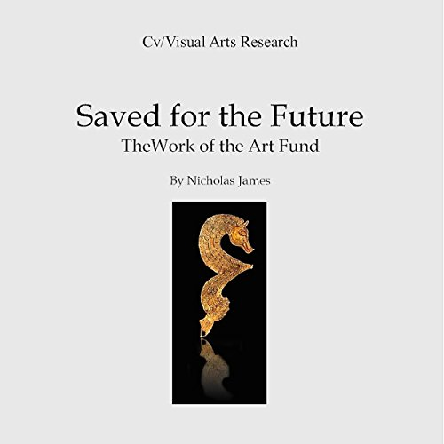 Saved for the Future: The Work of the Art Fund audiobook cover art