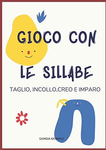 GIOCO CON LE SILLABE: TAGLIO INCOLLO CREO E IMPARO
