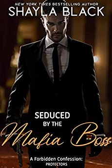 Seduced by the Mafia Boss (A Forbidden Undercover Agent Fling/Secret Baby Romantic Suspense) (Forbidden Confessions Book 8) by [Shayla Black]