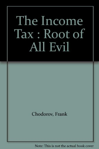 The Income Tax : Root of All Evil