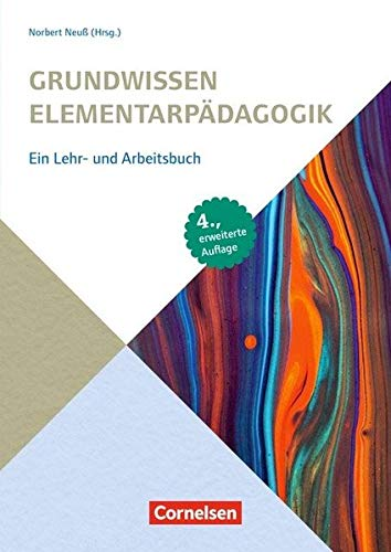 Grundwissen Frühpädagogik / Grundwissen Elementarpädagogik (4., erweiterte Auflage): Ein Lehr- und Arbeitsbuch. Buch