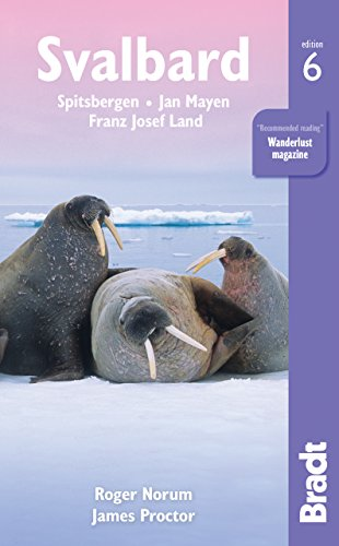 Svalbard (Spitsbergen) 6: with Franz Josef Land and Jan Mayen (Bradt Travel Guides) (English Edition)