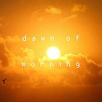 Dawn of Morning