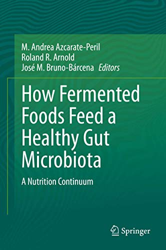 How Fermented Foods Feed a Healthy Gut Microbiota: A Nutrition Continuum