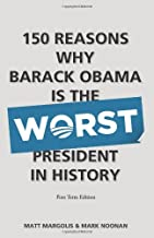 150 Reasons Why Barack Obama Is The Worst President In History