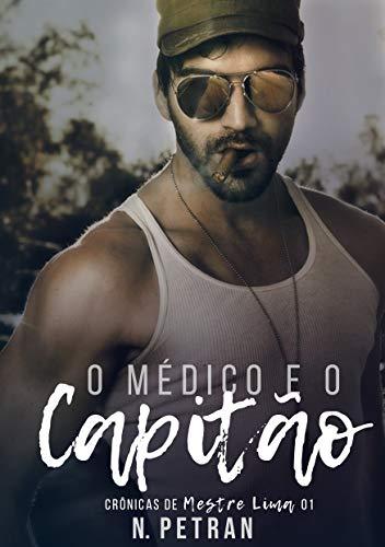 O Médico e o Capitão: Crônicas de Mestre Lima 1 (Portuguese Edition)