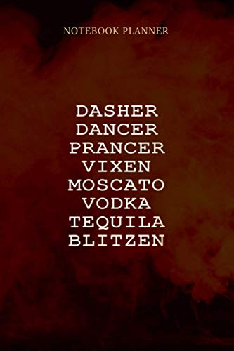 Notebook Planner Womens Dasher Dancer Prancer Vixen Moscato Vodka Tequila Gift: 6x9 inch, Hourly, Personal, To Do List, Diary, Notebook Journal, 114 Pages, Meeting