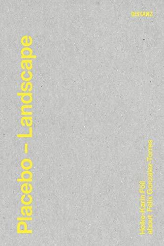 Placebo - Landscape: Heike-Karin Föll on Felix Gonzalez-Torres