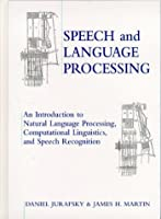 Speech and Language Processing: An Introduction to Natural Language Processing, Computational Linguistics and Speech Recognition (Prentice Hall Series in Artificial Intelligence)