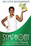 The Symphony: A Guide to Creating and Balancing Multiple Streams of Income