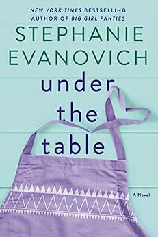 Under the Table: A Novel by [Stephanie Evanovich]