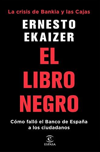 El libro negro: La crisis de Bankia y Las Cajas. Cómo falló el ...