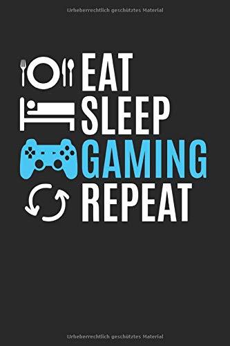 Eat Sleep Gaming Repeat | Gaming Notizen To-Do Liste: Notizbuch A5 120 Seiten liniert