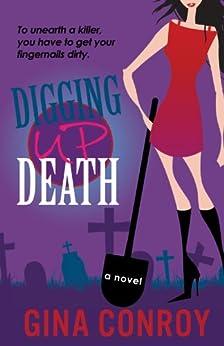 Digging Up Death: A Mari Duggins Mystery (Mari Duggins Mysteries Book 1) by [Gina Conroy]
