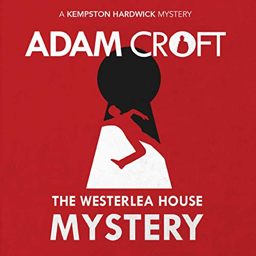 The Westerlea House Mystery     Kempston Hardwick Mysteries, Book 2              By:                                                                                                                                 Adam Croft                               Narrated by:                                                                                                                                 Mr Tim Dalgleish                      Length: 3 hrs and 30 mins     Not rated yet     Overall 0.0