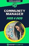 Aprende a Ser Community Manager Paso a Paso: Curso Avanzado de Social Media - Guía de 0 a 100 (Cursos de Redes Sociales)