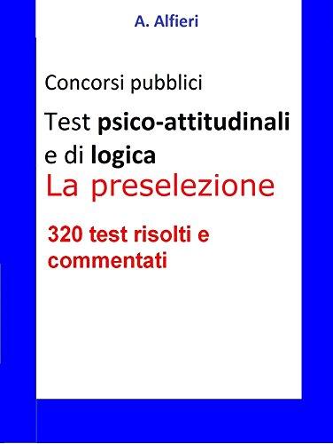 Test psico-attitudinali e di logica per i concorsi pubblici. La preselezione