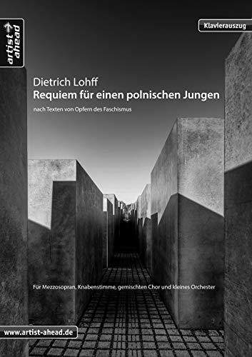 Requiem für einen polnischen Jungen - Klavierauszug: Für Mezzosopran, Knabenstimme, gemischten Chor und kleines Orchester. Klaviernoten.