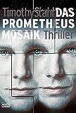 Timothy Stahl: Das Prometheus Mosaik