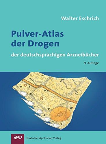 Pulver-Atlas der Drogen: der deutschsprachigen Arzneibücher