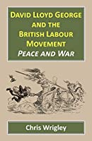David Lloyd George British Labour Movement