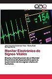 Monitor Electrónico de Signos Vitales: Diseño y Construcción de un Monitor Electrónico Multiparametros para la supervisión de los signos vitales en humanos