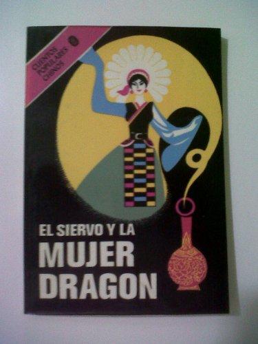 EL SIERVO Y LA MUJER DRAGON