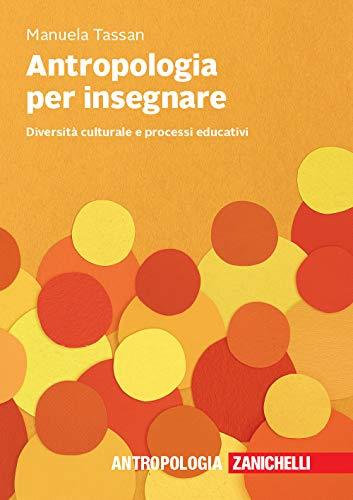 Antropologia per insegnare. Diversità culturale e processi educativi