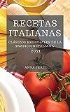 RECETAS ITALIANAS 2021 (ITALIAN COOKBOOK 2021 SPANISH EDITION): CLÁSICOS REGIONALES DE LA TRADICION ITALIANA