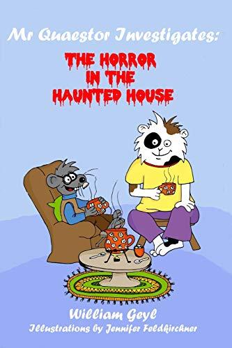 The Horror in the Haunted House (Mr Quaestor Investigates)