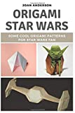 Origami Star Wars: Some Cool Origami Patterns for Star Wars Fan