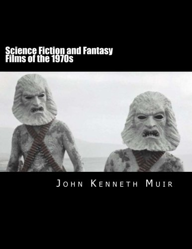 Compare Textbook Prices for Science Fiction and Fantasy Films of the 1970s  ISBN 9781492962427 by Muir, John Kenneth