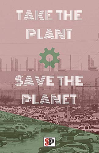 Take the Plant, Save the Planet: The Struggle for Community Control and Plant Conversion at GM Oshaw