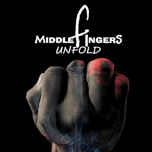 Middle Fingers Unfold
