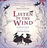Listen To The Wind (1997 London Revival Cast) by Listen to the Wind (2013-05-03)