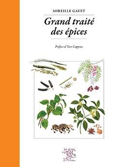 Grand traité des Épices par [Mireille Gayet, Yves Coppens]