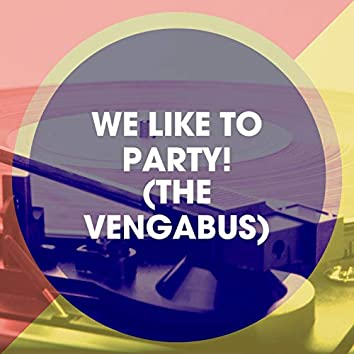 We Like to Party! (The Vengabus)