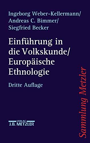 Einführung in die Volkskunde / Europäische Ethnologie: Eine Wissenschaftsgeschichte (Sammlung Metzler)