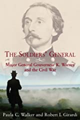 By Paula Walker The Soldiers' General: Major General Gouverneur K. Warren and the Civil War [Hardcover] Hardcover