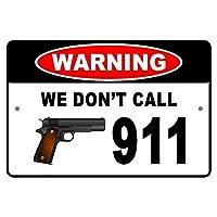アルミメタルノベルティ危険サイン、911ピストルとは呼ばない警告、ギフトデコレーションノベルティガレージメタルティンサインのIGNビール、カフェ、バーパブ、ビールクラブウォールホームデコレーションレトロ
