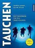 Modernes Tauchen: Handbuch für ein ganzes Taucherleben: Das Handbuch fr ein Taucherleben