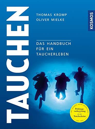 Modernes Tauchen: Handbuch für ein ganzes Taucherleben: Das Handbuch für ein Taucherleben