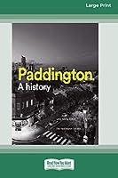 Paddington: A history (16pt Large Print Edition)