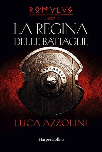 La regina delle battaglie. Romulus: 2